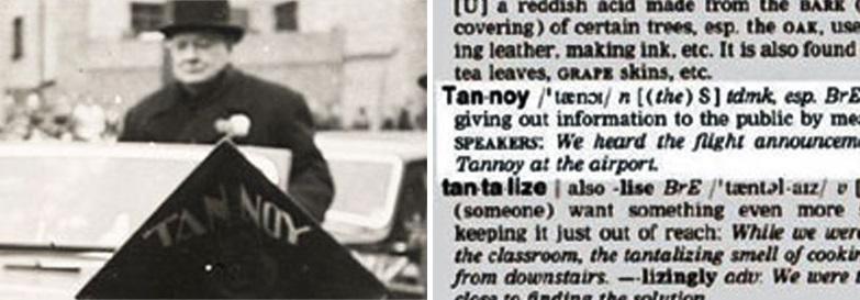 1940년대 TANNOY는 전시 기간 동안 유명한 스포츠 및 주 정부 행사뿐만 아니라 국방부의 홍보 시스템을 제공한다. (Winston Churchill이 TANNOY PA 시스템을 사용한 사진) / 1946년 'TANNOY'는 PA 시스템과 동의어가되고 그 이름이 Oxford English Dictionary에 추가된다