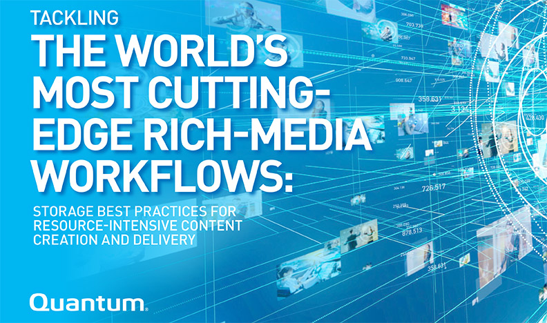 Tackling the World's Most Cutting-edge Rich-media Workflows-1